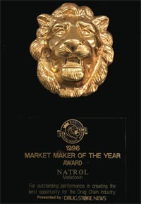 Natrol Drug Store News Market Maker of the Year Award for Melatonin for outstanding performance in creating the best opportunity for the Drug Chain Industry 1996